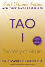 Tao I : The Way of All Life - Zhi Gang Sha
