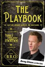 The Playbook  :  Suit Up. Score Chicks. Be Awesome - Neil Patrick Harris