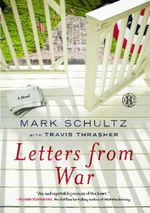 Letters from War : A Novel - Mark Schultz