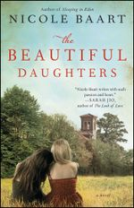 The Beautiful Daughters : A Novel - Nicole Baart