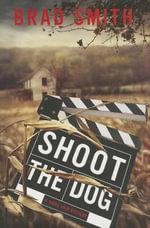Shoot the Dog : A Virgil Cain Mystery - Brad Smith
