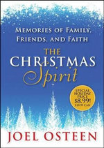 The Christmas Spirit : Memories of Family, Friends, and Faith - Joel Osteen