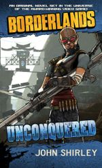 Borderlands #2 : Unconquered - John Shirley