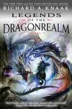 Legends of the Dragonrealm, Vol. II - Richard A. Knaak
