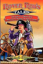 Rover Rob's Tales: pt. 1 : The Life of a Pirate Dog with Grace O' Malley, the Irish Sea Queen - Yaelle Byrd