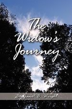 The Widow's Journey : Grief and Recovery - Janet B Wright