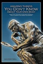 Amazing Things You Don't Know about Your Own Body - Mike Bell