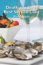 Death Is a Dish Best Served Cold - Perri Nash