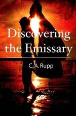 Discovering the Emissary - C a Rupp