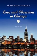 Love and Obsession in Chicago - Ahmed Riahi-Belkaoui