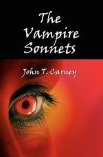 The Vampire Sonnets - Colonel John T Carney, Jr