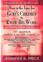 Now Is the Time for God's Children to Know His Word - 1st Qtr : Khw Bible Study - Jennifer B Price