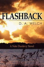 Flashback : A Nate Dunlevy Novel - D A Welch
