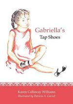 Gabriella's Tap Shoes - Karen Callaway Williams