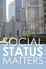 Social Status Matters : A Tale of a Lust, Art, and Chicago Politics - Ahmed Riahi-Belkaoui