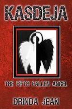 Kasdeja : The Fifth Fallen Angel - Drinda Jean