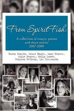 From Spiritfish : A Collection of Essays, Poems and Short Stories 2007-2009 - Susan Duncan