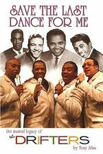 Save the Last Dance for Me : The Musical Legacy of the Drifters - Tony Allan