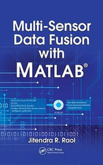 Multi-Sensor Data Fusion with MATLAB : Theory and Practice - Jitendra  R. Raol