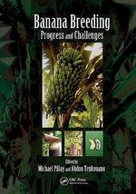 Banana Breeding : Progress and Challenges - Michael Pillay