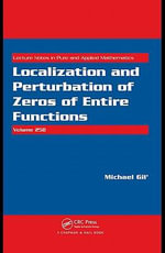 Localization and Perturbation of Zeros of Entire Functions - Michael Gil'