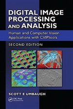 Digital Image Processing and Analysis : Human and Computer Vision Applications with CVIPtools - Scott E. Umbaugh