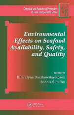 Environmental Effects on Seafood Availability, Safety, and Quality - E. Grazyna Daczkowska-Kozon