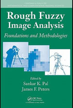 Rough Fuzzy Image Analysis : Foundations and Methodologies - Sankar K. Pal