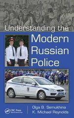 Understanding the Modern Russian Police : Party Activists and Political Aggregation from 200... - Kenneth Michael Reynolds