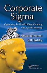 Corporate SIGMA : Optimizing the Health of Your Company with Systems Thinking - Anwar El-Homsi