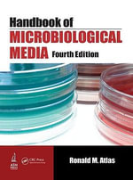Handbook of Microbiological Media : AMERICAN SOCIETY MIC - Ronald M. Atlas