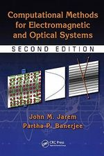 Computational Methods for Electromagnetic and Optical Systems - John M. Jarem