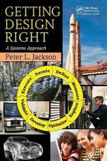 Getting Design Right : A Systems Approach - Peter L. Jackson