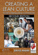 Creating a Lean Culture : Tools to Sustain Lean Conversions - David Mann