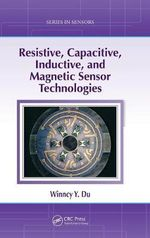 Resistive, Capacitive, Inductive, and Magnetic Sensor Technologies - Winncy Y Du