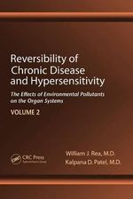 Reversibility of Chronic Degenerative Disease and Hypersensitivity: v. 2 : Clinical Manifestations of Chemical Sensitivity - William J. Rea