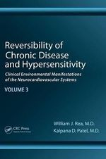 Reversibility of Chronic Degenerative Disease and Hypersensitivity: Vol. 3 : Diagnostic Considerations of Chemical Sensitivity - William J. Rea