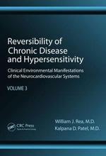 Reversibility of Chronic Degenerative Disease and Hypersensitivity: Vol. 3 : Diagnostic Considerations of Chemical Sensitivity - William J. Rea
