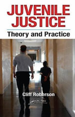 Juvenile Justice : Theory and Practice - Cliff Roberson