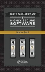 The 7 Qualities of Highly-Secure Software - Mano Paul