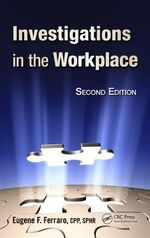 Investigations in the Workplace - Eugene F. Ferraro