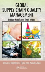 Global Supply Chain Quality Management : Product Recalls and Their Impact