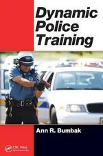 Dynamic Police Training - Ann R. Bumbak
