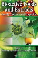 Bioactive Foods and Extracts : Cancer Treatment and Prevention