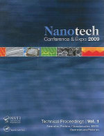 Nanotechnology 2009: Volume 1 : Fabrication, Particles, Characterization, MEMS, Electronics and Photonics Technical Proceedings of the 2009 NSTI Nanotechnology Conference and Expo - NSTI