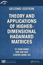 Theory and Applications of Higher-dimensional Hadamard Matrices : Combinatorics and Computer Science - Yang Yi Xian