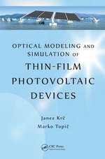 Optical Modeling and Simulation of Thin-Film Photovoltaic Devices - Janez Krc