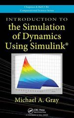 Introduction to the Simulation of Dynamics Using Simulink - Michael A. Gray