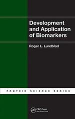 Development and Application of Biomarkers - Roger L. Lundblad