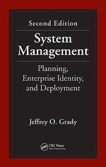 System Management : Planning, Enterprise Identity, and Deployment, Second Edition - Jeffrey O. Grady